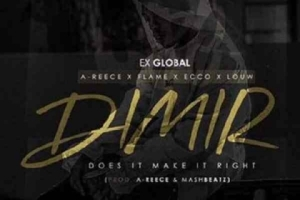 Ex Global - Does It Make It Right Ft. A-Reece, Flame, Ecco & Louw